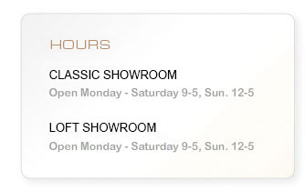 Hours: Main Showroom & Broadway Store - Monday-Saturday 9-5, Sun. 12-5